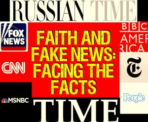 faith and fake news
