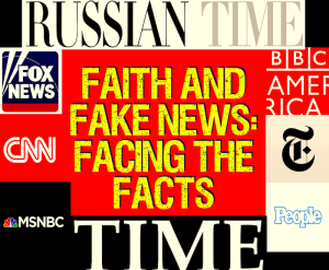faith and fake news